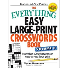 The Everything Easy Large-Print Crosswords Book, Volume 8: More Than 120 Crosswords in Easy-To-Read Large Print (Everything(r))