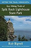 Day Hiking Trails of Split Rock Lighthouse State Park (Hittin' the Trail: Minnesota)...