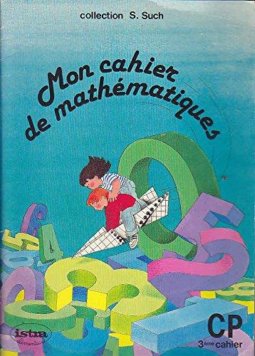 Mon cahier de mathematiques 3eme cahier CP