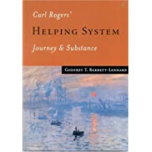 Carl Rogers' Helping System: Journey & Substance: Journey and Substance