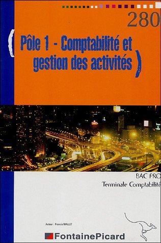 Pôle 1 Comptabilité et gestion des activités Tle Bac Pro Comptabilité