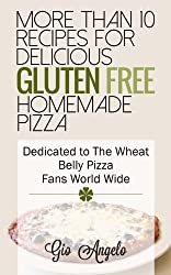 Gluten Free Pizza Recipes: Wheat Free Pizza Cookbook A Collection Of the Best, Healthy, Delicious And Recommended Gluten Free Pizza Recipes (gluten free ... Recommended Gluten Free 1) (English Edition)
