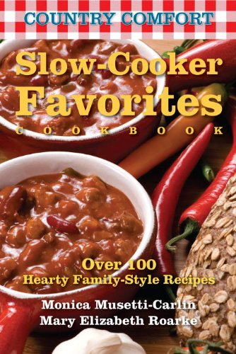 crockpot-favorites-country-comfort-over-100-hearty-slow-cooked-meals