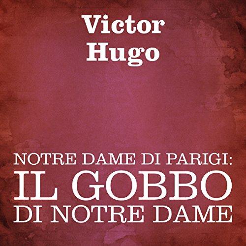 Notre Dame di Parigi: Il gobbo di Notre Dame  Audiolibri