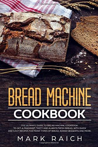 Bread Machine Cookbook: The Ulti...