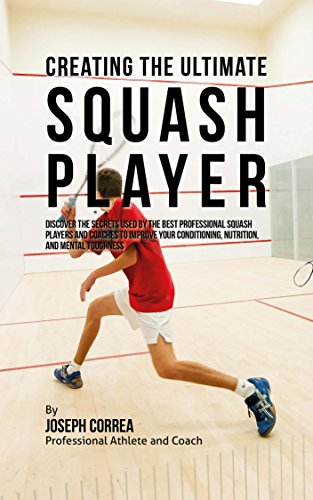 creating-the-ultimate-squash-player-discover-the-secrets-used-by-the-best-professional-squash-player