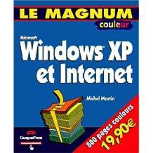 Le Magnum Windows XP & Internet, édition couleur