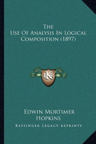 The Use of Analysis in Logical Composition (1897)