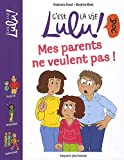 Mes parents ne veulent pas ! | Duval, Stéphanie (1968-....). Auteur