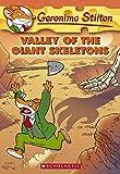 Valley of the Giant Skeletons: 32 (Geronimo Stilton)