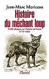 Telecharger Livres Histoire du mechant loup 10 000 attaques sur l homme en France XVe XXIe siecle (PDF,EPUB,MOBI) gratuits en Francaise