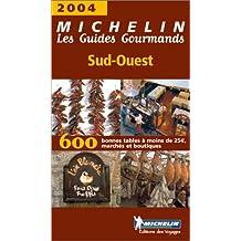 Les Guides Gourmands : Sud-Ouest 2004
