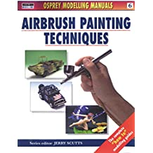 Airbrush Painting Techniques (Modelling Manuals, Band 6)