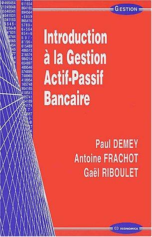 Introduction à la gestion actif-passif bancaire par Paul Demey