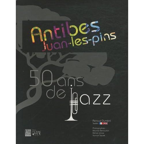 Antibes Juan-les-Pins : 50 ans de jazz, édition bilingue français-anglais