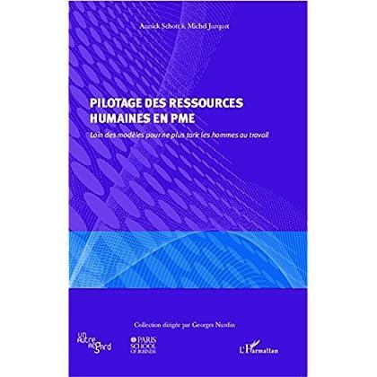 Pilotage des ressources humaines en PME: Loin des modèles pour ne plus tarir les hommes au travail (Un autre regard / Paris School of Business)