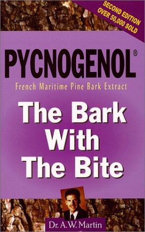 Maritime Pine Bark Extract (Pycnogenol: The Bark With the Bite : French Maritime Pine Bark Extract)