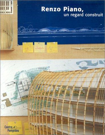 Renzo Piano, un regard construit par Olivier Cinqualbre