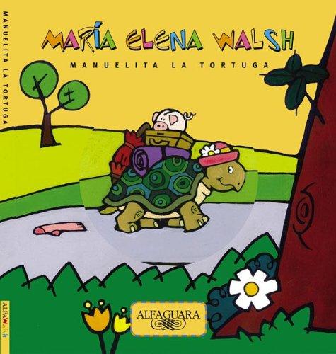 Manuelita la tortuga/ Manuelita the turtle por Maria Elena Walsh