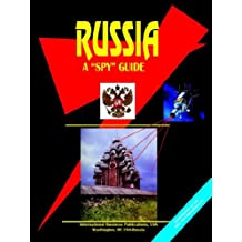 Russia a Spy Guide (World Business Law Handbook Library)