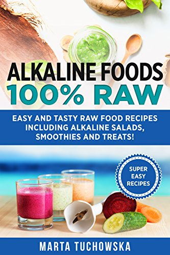 Alkaline foods 100 raw easy and tasty raw food recipes including alkaline foods 100 raw easy and tasty raw food recipes including alkaline salads forumfinder Images