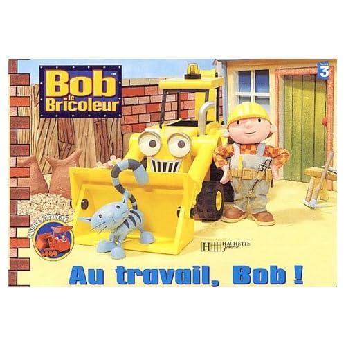 Au travail, bob ! (Livre pop-up)