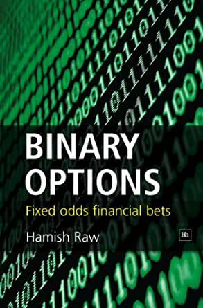 hamish raw binary options fixed prices of financial bets