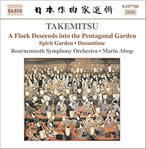 Takemitsu: A Flock Descends Into Pentagonal / Spirit Garden / Dreamtime (2006-07-25)
