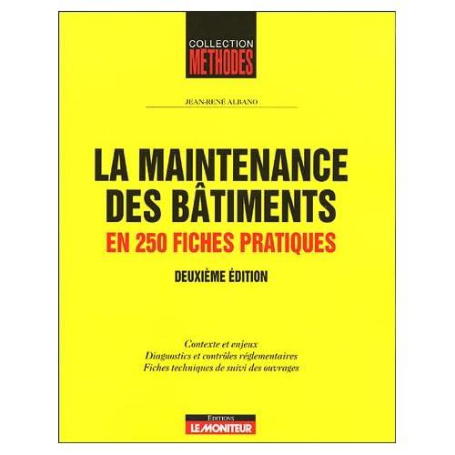La maintenance des bâtiments : En 250 fiches pratiques