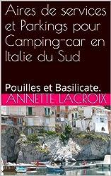 Aires de services et Parkings pour Camping-car en Italie du Sud.: Pouilles  et   Basilicate.