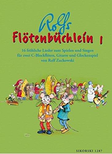 Flötenbüchlein. 16 fröhliche Lieder für 2 C-Blockflöten, Gitarre und Glockenspiel: Flötenbüchlein, Bd.1