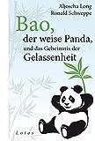 'Bao, der weise Panda, und das Geheimnis der Gelassenheit' von Aljoscha Long