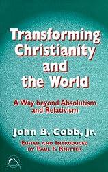 Transforming Christianity and the World (Faith Meets Faith Series)