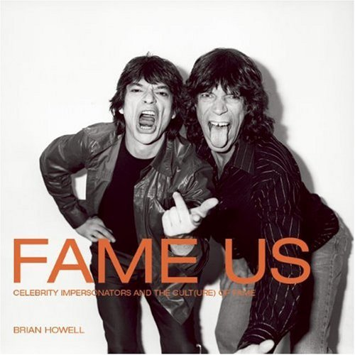 FAME US : The Culture of Celebrity by Brian Howell (2008-02-14)