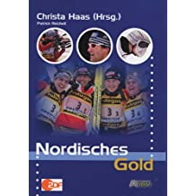 Nordisches Gold. Biathlon, Langlauf, Nordische Kombination. Skispringen