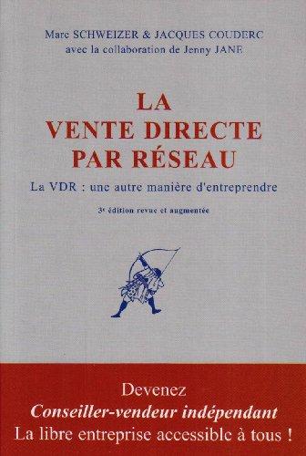 La vente directe par réseau : Une autre manière d'entreprendre par Jacques Couderc