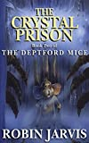 The Crystal Prison (The Deptford Mice Trilogy Book 2)