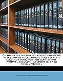 Catalogue Des Tableaux de La Collection de Feu M. Le Baron de Mecklembourg: Dont La Vente Aura Lieu a Paris, Hotel Des Commissaires-Priseurs ... Le Lundi 11 Decembre 1854, a [2] Heures Precises .....