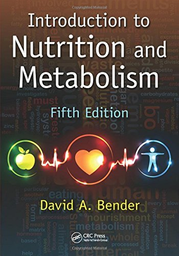 Introduction to Nutrition and Metabolism, Fifth Edition by Bender, David A. (April 7, 2014) Paperback