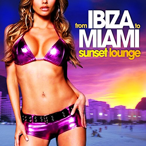 From ibiza to miami deep chill funky