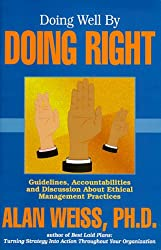 Doing Well By Doing Right (Professional Development Series)