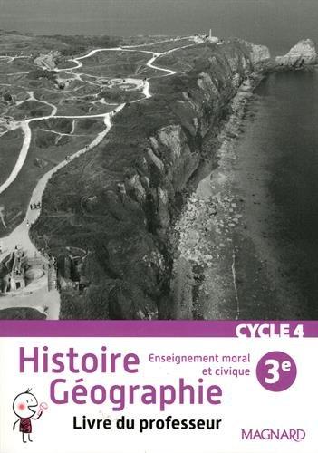Histoire Géographie Enseignement moral et civique 3e : Livre du professeur