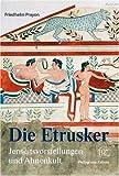 Die Etrusker: Jenseitsvorstellungen und Ahnenkult (Zaberns Bildbaende Zur Archaeologie) - Friedhelm Prayon
