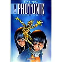 Photonik, tome 2 : Les enfants de l'apocalypse