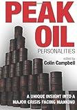 Peak Oil Personalities: A unique insight into a major crisis facing mankind