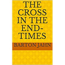 The Cross in the End-Times
