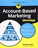 Account-Based Marketing For Dummies (For Dummies (Business & Personal Finance)) - Sangram Vajre