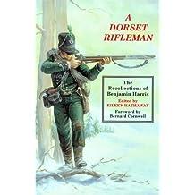 A Dorset Rifleman: The Recollections of Benjamin Harris