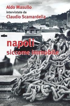 Napoli siccome immobile di [Masullo, Aldo, Claudio Scamardella]