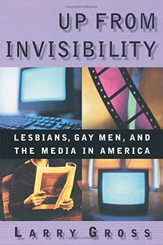 Up from Invisibility: Lesbians, Gay Men, and the Media in America (Between Men - Between Women: Lesbian & Gay Studies) by Larry Gross (2002-03-08)